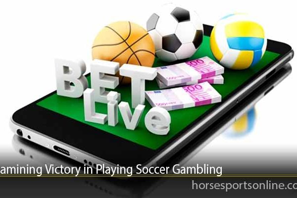 Examining Victory in Playing Soccer Gambling